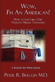 Cover of: Wow Im An American How To Live Like Our Nations Heroic Founders