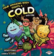 Cover of: Your Amazing Body Fights A Cold
