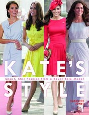 Cover of: Kate Middletons British Style Smart Chic Fashion From A Royal Icon
