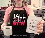 Cover of: Tall Skinny Bitter Notes From The Center Of Coffee Culture