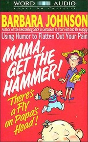 Cover of: Mama Get The Hammer Theres A Fly On Papas Head