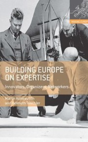 Cover of: Building Europe On Expertise Innovators Organizers Networkers