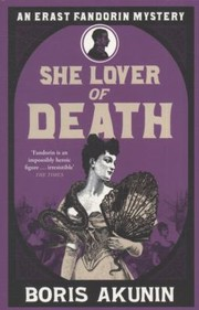 Cover of: She Lover Of Death The Further Adventures Of Erast Fandorin