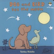Cover of: Dog And Bird See The Moon