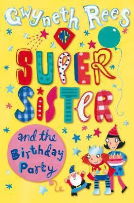 My Super Sister And The Birthday Party by