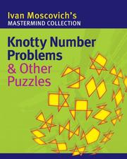 Cover of: Knotty Number Problems & Other Puzzles (Mastermind Collection) | Ivan Moscovich
