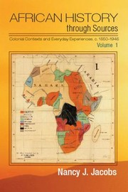 Cover of: African History Through Sources 18501945 Experiences And Contexts