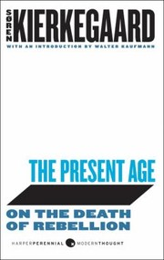 Cover of: The Present Age On The Death Of Rebellion