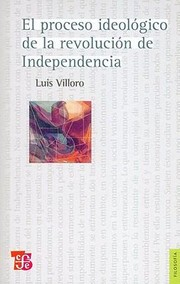 Cover of: El Proceso Ideologico De La Revolucion De Independencia The Ideological Process Of The Independence Revolution
