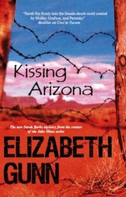 Cover of: Kissing Arizona A Sarah Burke Mystery