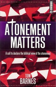 Cover of: Atonement Matters A Call To Declare The Biblical View Of The Atonement
