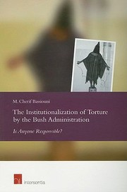 Cover of: The Institutionalization Of Torture By The Bush Administration Is Anyone Responsible