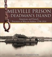 Cover of: Melville Prison And Deadmans Island American And French Prisoners Of War In Halifax 17841816