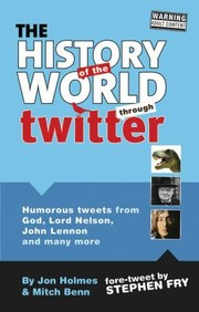 Cover of: The History Of The World Through Twitter