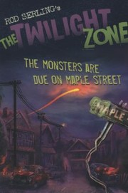 Cover of: The Monsters Are Due On Maple Street