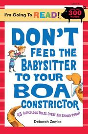 Cover of: Don't feed the babysitter to your boa constrictor | Deborah Zemke