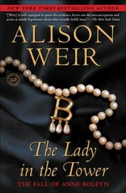 Cover of: The Lady In The Tower The Fall Of Anne Boleyn