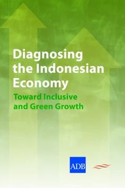 Cover of: Diagnosing The Indonesian Economy Toward Inclusive And Green Growth