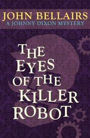 Cover of: The Eyes Of The Killer Robot A Johnny Dixon Mystery