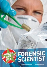 Cover of: Whats It Like To Be A Forensic Scientist