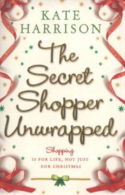 Cover of: The Secret Shopper Unwrapped