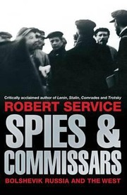 Cover of: Spies And Commissars Bolshevik Russia And The West