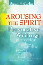 Cover of: Arousing The Spirit Provocative Writings