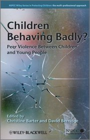 Cover of: Children Behaving Badly Peer Violence Between Children And Young People