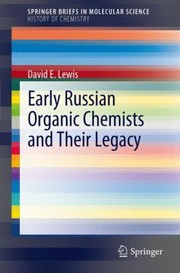 Cover of: Early Russian Organic Chemists And Their Legacy