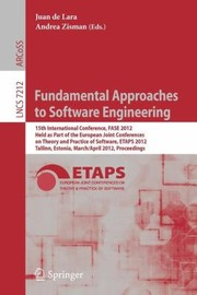 Cover of: Fundamental Approaches To Software Engineering 15th International Conference Fase 2012 Held As Part Of The European Joint Conferences On Theory And Practice Of Software Etaps 2012 Tallinn Esto