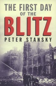 Cover of: The First Day Of The Blitz September 7 1940