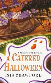 Cover of: A Catered Halloween A Mystery With Recipes