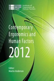 Cover of: Contemporary Ergonomics And Human Factors 2011 Proceedings Of The International Conference On Contemporary Ergonomics And Human Factors 2012 Blackpool Uk 1619 April 2012