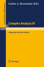Cover of: Complex Analysis Proceedings Of The Special Year Held At The University Of Maryland College Park 19851986