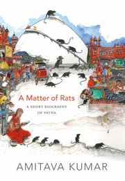 Cover of: A Matter Of Rats A Short Biography Of Patna