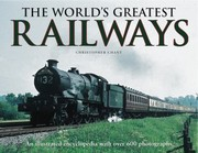 Cover of: The Worlds Greatest Railways An Illustrated Enclyclopedia