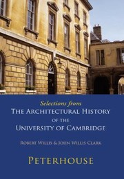 Cover of: Selections From The Architectural History Of The University Of Cambridge Peterhouse