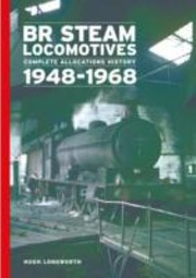 Br Steam Locomotives Complete Allocation History 194868 by Hugh Longworth