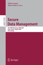 Cover of: Secure Data Management 6th Vldb Workshop Sdm 2009 Lyon France August 28 2009 Proceedings
