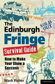 Cover of: The Edinburgh Fringe Survival Guide How To Make Your Show A Success
