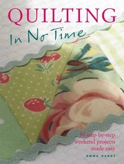 Cover of: Quilting In No Time 50 Stepbystep Weekend Projects Made Easy