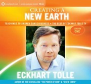Cover of: Creating A New Earth Teachings To Awaken Consciousness The Best Of Eckhart Tolle Tv Season One