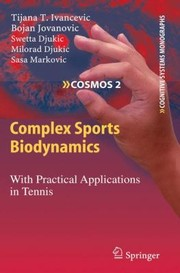 Cover of: Complex Sports Biodynamics With Practical Applications In Tennis