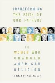 Cover of: Transforming the Faiths of Our Fathers | Ann Braude