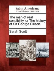 Cover of: The Man of Real Sensibility or the History of Sir George Ellison