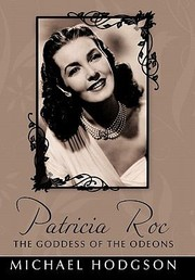 Cover of: Patricia Roc The Goddess Of The Odeons