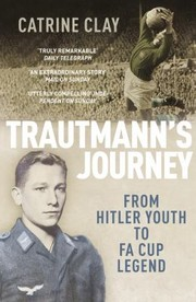Cover of: Trautmanns Journey From Hitler Youth To Fa Cup Legend