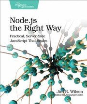 Cover of: Nodejs The Right Way Practical Serverside Javascript That Scales