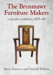 Cover of: The Brynmawr Furniture Makers A Quaker Initiative 192940