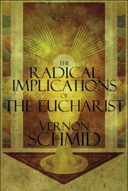 Cover of: Radical Implications Of The Eucharist